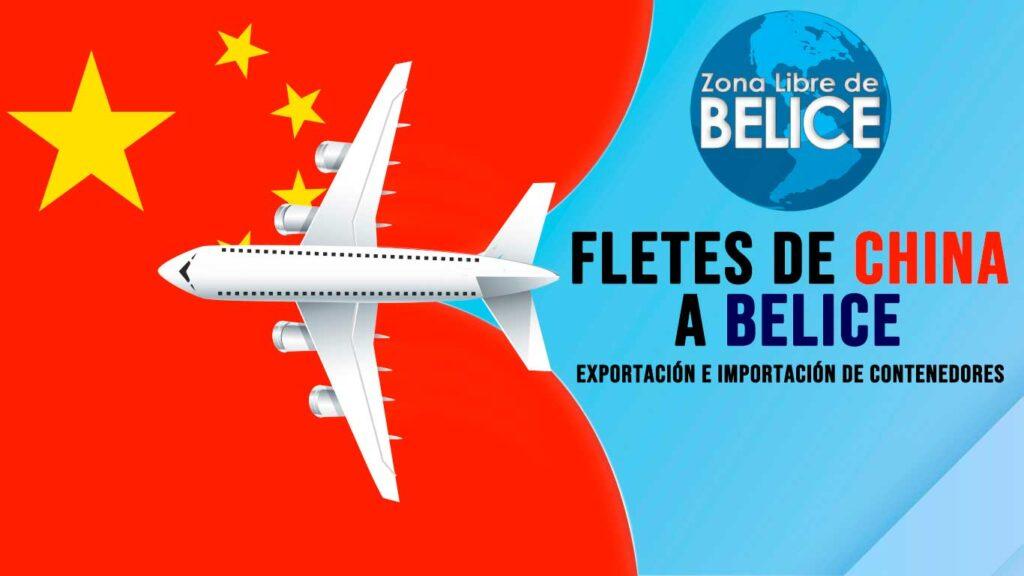 fletes desde china a belice zona libre de belice 2021